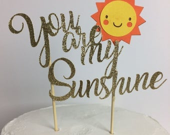 You Are My Sunshine cake topper birthday party baby shower