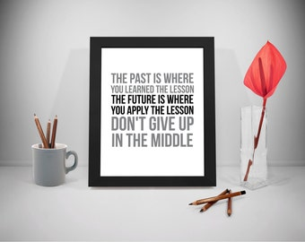 The Past Is Where You Learned The Lesson, Give Up Quotes, Office Print Art, Business Inspirational Prints, Office Decor, Office Art