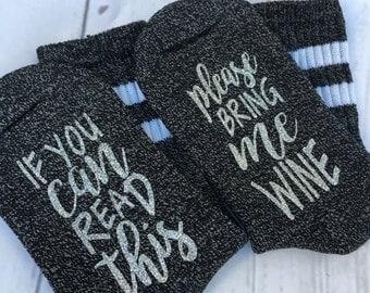 Silver Glitter- If you can read this please bring me WINE socks in SILVER GLITTER- bottoms up socks - wine gift -wine socks - fun gift  wine