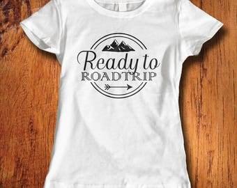 Womens Shirt Ready to Roadtrip Shirt Shirt for traveling travel shirt adventure shirt gift for her ladies travel shirt womens roadtrip top