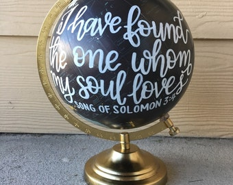 Custom Globe | I Have Found The One Whom My Soul Loves | Wedding Sign | Guest Book | Song of Solomon | Calligraphy Globe | Home Decor