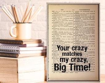 Deadpool Crazy Quote on Vintage Dictionary Book Page Print. Superhero Quote. Deadpool. Boyfriend Gift. Your Crazy Matches My Crazy.Big Time!