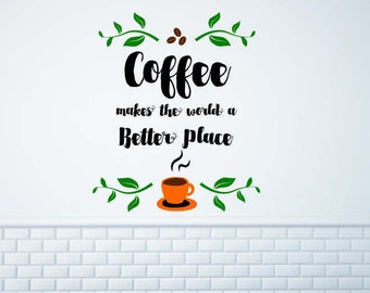 Coffee makes the world a better place, coffee shop decal, coffee shop wall art, coffee decal,coffee wall art, coffee lovers decal, barista