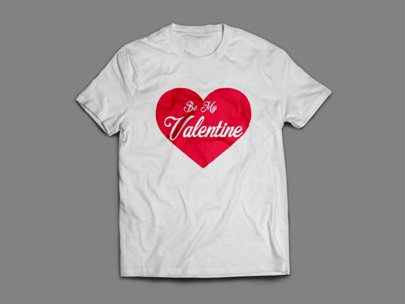 Valentines Day Be My Valentine Shirt S-4XL Available Order By Feb 9th for Guaranteed Valentines Day Delivery