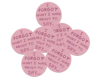 Forgetful stickers - funny stickers - I forgot what I was about to say - planner sticker - journal decal - laptop sticker - glossy stickers