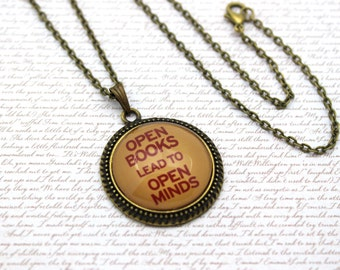 Open Books Lead To Open Minds, Reading Necklace or Keychain, Keyring