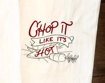 Embroidered Tea Towel - Chop it like its hot
