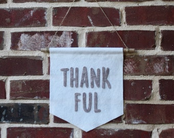 Thankful Banner- Wool Felt Banner- Thanksgiving Wall Decor