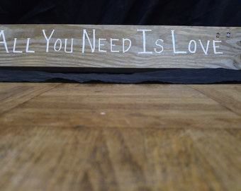 All You Need Is Love sign, Beatles Sign, Beatles quote sign, Rustic wood sign, housewarming gift, wedding shower gift, living room decor
