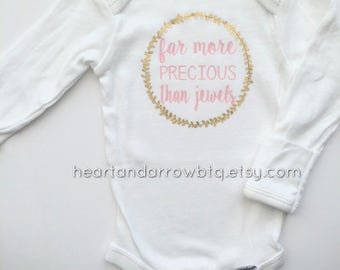 Far More Precious Than Jewels Baby Onesie® / Baby Bodysuit / Toddler TShirt / Proverbs 31:10 / Going Home Outfit / Girls / Baby Shower Gift