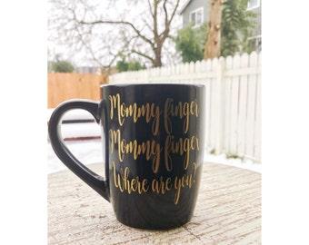 Mommy finger mug, Where is Mommy finger, Mommy mug, Daddy finger mug, Mommy finger, Mommy finger mommy finger, gift for mom, new mom