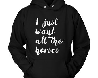 Horse Hoodie / All The Horses / Horse Clothing / horse hoody / gift for horse lover / equestrian gift / horse clothes / horse riding / horse