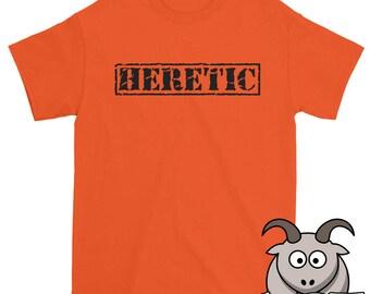 Heretic Shirt, Atheist Shirt, Heathen Shirt, Secular Shirt, Skeptic Shirt, Reason Shirt, Anti-Religion Shirt, Atheism Shirt, Free Thinker
