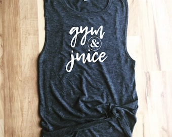 Gym & Juice Funny Workout Muscle Tank Top - Women's Workout Tank - Gym Shirt - Crossfit