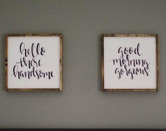 Hello There Handsome Good Morning Gorgeous Wood Framed Sign Set