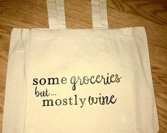 Canvas Tote Bag-  Some Groceries but... Mostly Wine