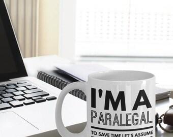 Paralegal Mug - Funny Paralegal Coffee Mug - Paralegal Gifts - I'm A Paralegal Never Wrong Mug