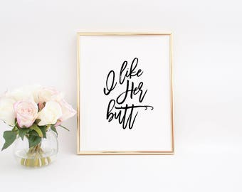 Gift For Her,Gift For Girlfriend,Printable Art,Funny Quote,Valentines Day,Women Gift,Love Quote,Inspirational Art,Gift Idea,I like Her But