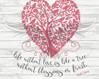 Life Without Love quote SVG | Love Quote svg | Love birds svg | Floral Heart SVG | Valentines SVG | Svg Sayings | Svg Quotes | Khalil Gibran