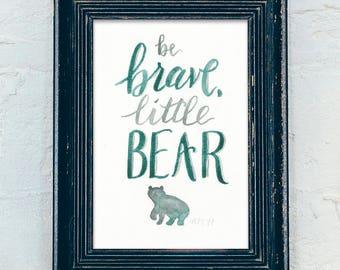 Be Brave, Little Bear - Woodland Nursery Print