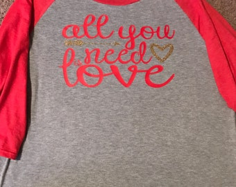 All You Need is Love Valentines Shirt