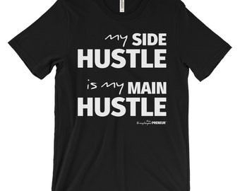 My Main Hustle Tshirt