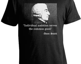 Adam Smith T-shirt - Adam Smith Father of Modern Economics Tee - Individual Ambition Servers the Common Good - Libertarian Tees