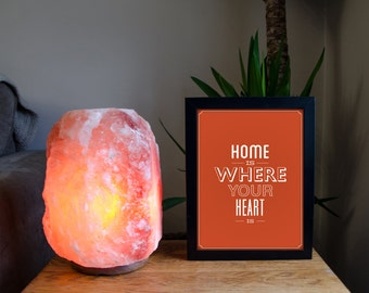 Home Is Where Your Heart Is - Quote High Quality Print