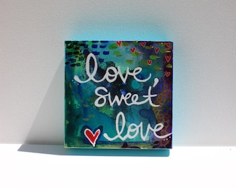Love, Sweet Love ** What the world needs now ** Original Painting ** OOAK