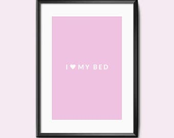 Print / Poster, 'Love My Bed', Wall Art, Modern, Minimal, Wall Decor, Home Decor, Inspirational Print, Quote Print, Scandinavian