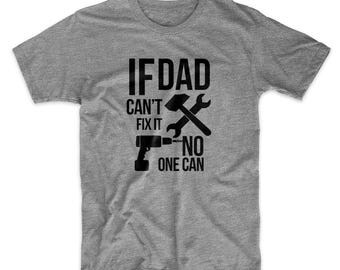 If Dad Can't Fix It No One Can Family Father Gift Cool Men's T-Shirt