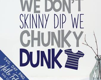 Swimming Svg, Skinny Dip Svg, Summer Svg, Chunky Dunk Svg, Vacation Svg, Dxf, Jpg, Svg files for Cricut, Svg for Silhouette, Vector Clip Art