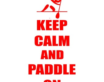 keep calm and paddle on decal, keep calm sticker, Stand up paddle board decal, outdoor sticker, SUP laptop decal