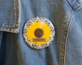 "Cheapie button! ""Imagine"" 2.25"" Button With Sunflower!"