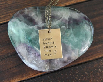 your heart knows the way . a hand stamped soul mantra necklace