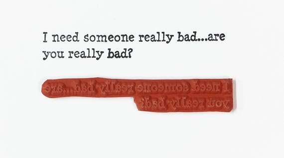 I Need Someone Really Bad Are You Really Bad - Altered Attic Rubber Stamp - CLEARANCE - Funny Quote Greeting - Art Craft Scrapbook Card