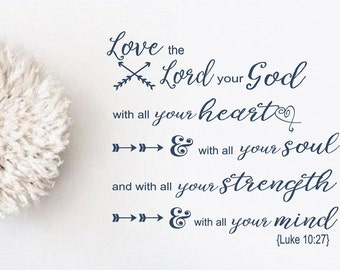 Luke 10:27 Love the Lord your God... Scripture Wall Art Words Vinyl Lettering Decal Custom Vinyl letters Wall Words Script Lettering