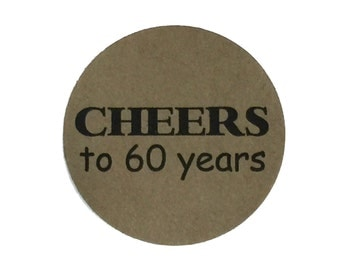 60th Birthday Stickers - Cheers to 60 Years - Round 1 1/2 Inch Handmade Stickers, Kraft Brown or Your Colors, Set of 12