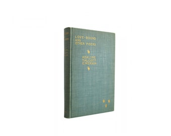 Love-Bound and Other Poems - antiquarian collection of poetry from 1894 - Free US Shipping