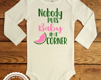 Nobody puts Baby in a corner Shirt- Baby Girl Funny ONESIE- Dancing Dirty Movie Quote shirt- toddler infant bodysuit- Baby Shower Gift- #084