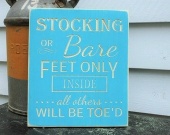 Stocking or Bare Feet Only Inside - All Others Will be Toe'd Carved Wooden Chalkboard Sign - 12x14 Remove Your Shoes Custom Wood Sign