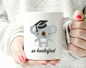 Koala Mug Congratulations Congrats Pun New Job Graduation Gift Graduating College High School Grad Graduate Quote Mugs For Her Him Friend