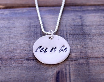 Let It Be Beatles Necklace, Hand Stamped Silver Charm, Round Charm, Sterling Silver Chain, Beatles Lyrics, Beatles Necklace