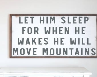 Farmhouse Rustic Wood Sign, Let Him Sleep He Will Move Mountains, Farmhouse Design, Home Decor Wood Sign, Nursery Wooden Sign, Rustic Art