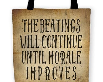 Beatings Will Continue Until Morale Improves Carryall Tote Bag