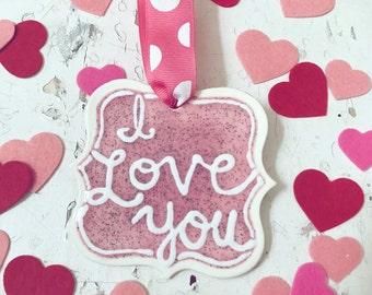 I love you ornament - perfect for Valentine's Day - pink glitter paint