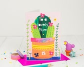 Cactus Flower Mother's Day Card - Card For Mum - Mum Birthday Card - Mom card - Happy Mother's Day Card - To A Lovely Mum Card