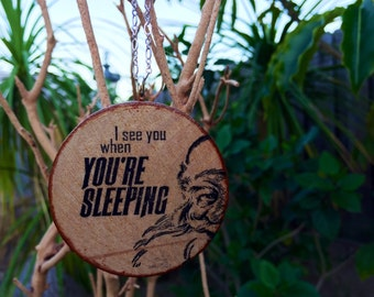 I See You When You're Sleeping Santa Christmas Tree Ornament on Stained Wood // Gold or Silver Plated Chain // Stocking Stuffer