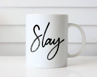 Slay Mug, Motivational Mug, New Job Gift, Custom Mug, Girl Power Mug, Inspirational Mug, Boss Lady Mug, Entrepreneur Mug