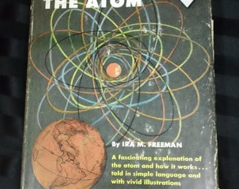 All About The Atom by Ira M. Freeman & illustrated by George Wilde ~ Vintage 1955 Hardcover Juvenile Science Book ~ An Allabout Book